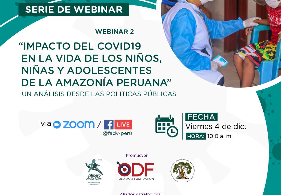 """""""Impactos del COVID-19 en la vida de los Niños, Niñas y Adolescentes de la Amazonia Peruana""""  un análisis desde las Políticas Publicas"""